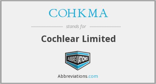 COHKMA - Cochlear Limited
