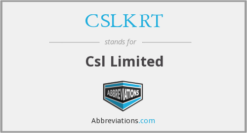 What does CSLKRT stand for?
