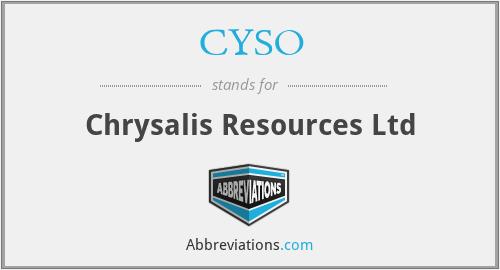 CYSO - Chrysalis Resources Ltd