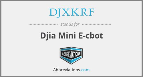 DJXKRF - Djia Mini E-cbot