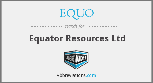 EQUO - Equator Resources Ltd