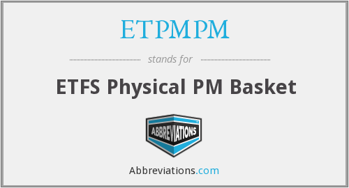 ETPMPM - ETFS Physical PM Basket