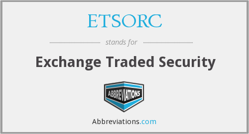 What does ETSORC stand for?