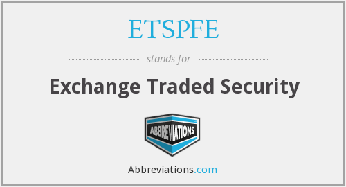 What does ETSPFE stand for?