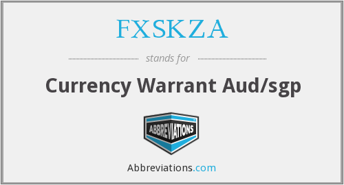 What does FXSKZA stand for?
