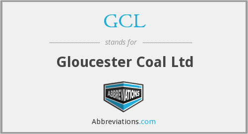 GCL - Gloucester Coal Ltd