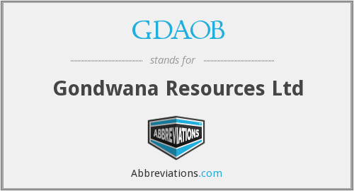 GDAOB - Gondwana Resources Ltd