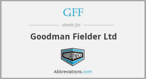 GFF - Goodman Fielder Ltd