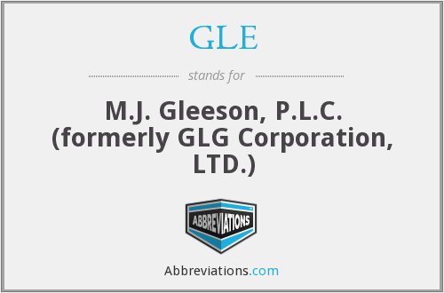 GLE - M.J. Gleeson, P.L.C.  (formerly GLG Corporation, LTD.)