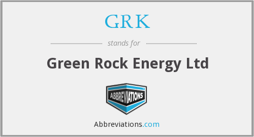 GRK - Green Rock Energy Ltd