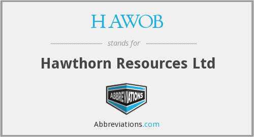 HAWOB - Hawthorn Resources Ltd