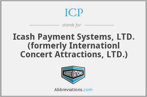 ICP - Icash Payment Systems, LTD. (formerly Internationl Concert Attractions, LTD.)