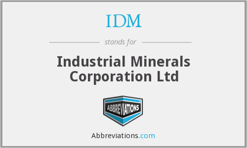 IDM - Industrial Minerals Corporation Ltd