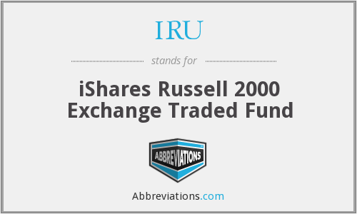 IRU - iShares Russell 2000 Exchange Traded Fund