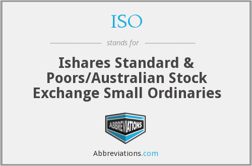ISO - Ishares Standard & Poors/AustralianStock Exchange Small Ordinaries