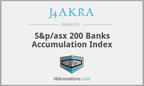 J4AKRA - S&p/asx 200 Banks Accumulation Index