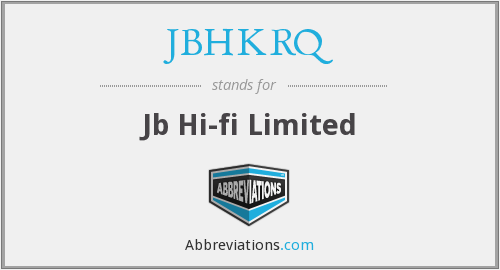 JBHKRQ - Jb Hi-fi Limited