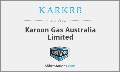 KARKRB - Karoon Gas Australia Limited