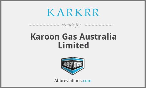 KARKRR - Karoon Gas Australia Limited