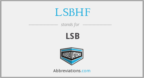 What does LSBHF stand for?