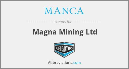 MANCA - Magna Mining Ltd