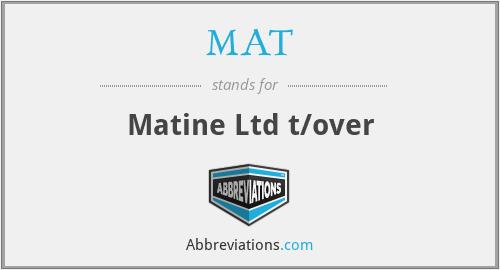 MAT - Matine Ltd t/over