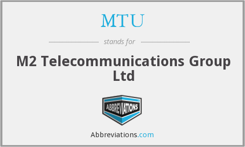 MTU - M2 Telecommunications Group Ltd