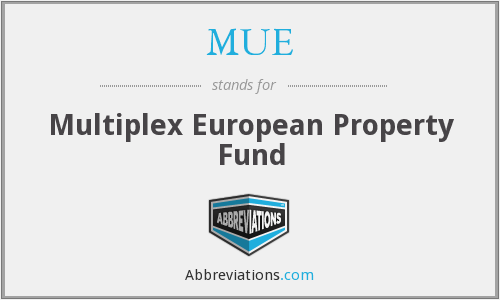 MUE - Multiplex European Property Fund