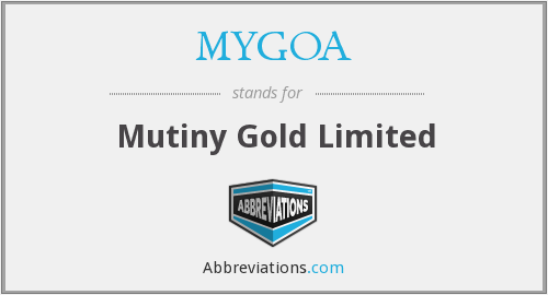 MYGOA - Mutiny Gold Limited