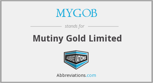 MYGOB - Mutiny Gold Limited