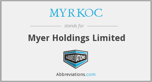 MYRKOC - Myer Holdings Limited