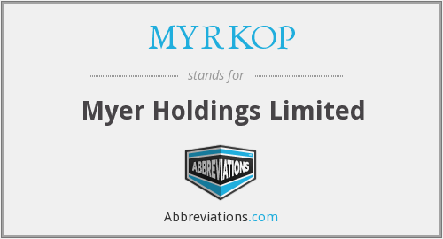 MYRKOP - Myer Holdings Limited