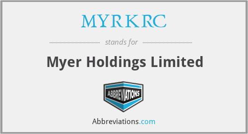 MYRKRC - Myer Holdings Limited