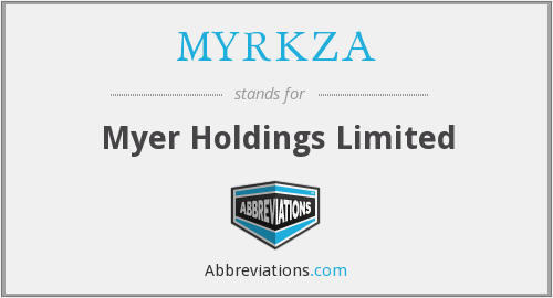 MYRKZA - Myer Holdings Limited