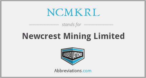 NCMKRL - Newcrest Mining Limited
