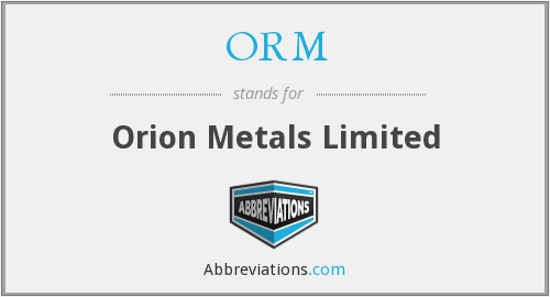 ORM - Orion Metals Limited