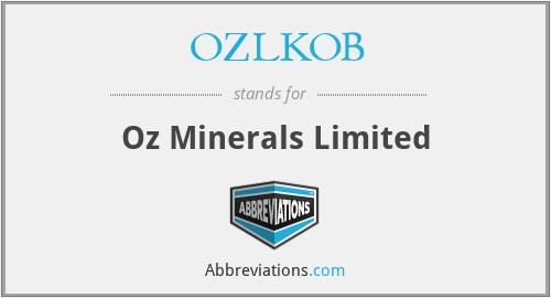 OZLKOB - Oz Minerals Limited