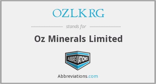 OZLKRG - Oz Minerals Limited