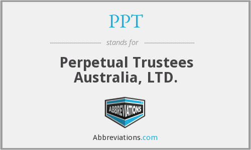 PPT - Perpetual Trustees Australia, LTD.