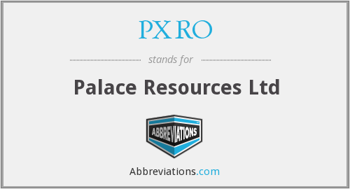 PXRO - Palace Resources Ltd