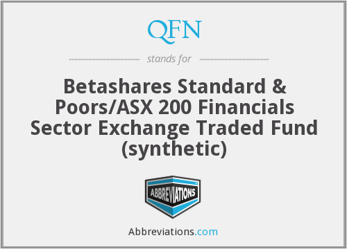 QFN - Betashares Standard & Poors/ASX 200 Financials Sector Exchange Traded Fund (synthetic)