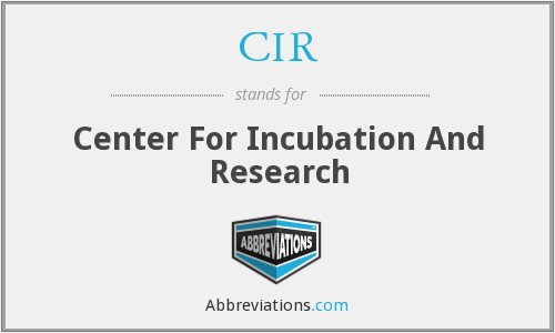 CIR - Center For Incubation And Research