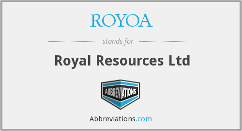 ROYOA - Royal Resources Ltd