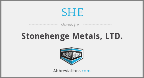 SHE - Stonehenge Metals, LTD.