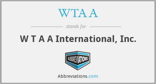 What does WTAA stand for?