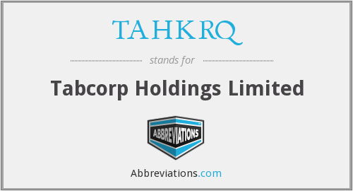 What does TAHKRQ stand for?