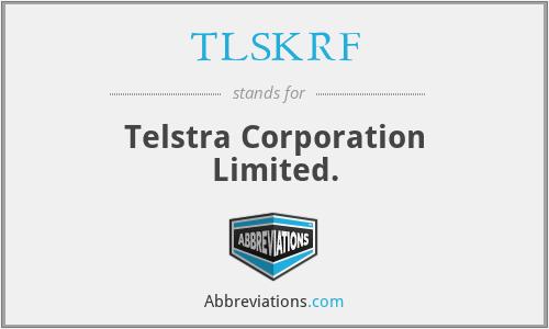 TLSKRF - Telstra Corporation Limited.