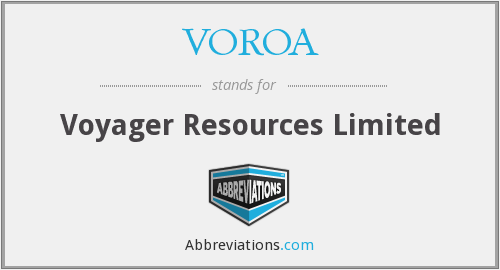 VOROA - Voyager Resources Limited