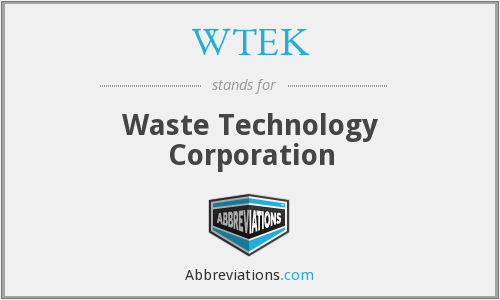 WTEK - Waste Technology Corporation