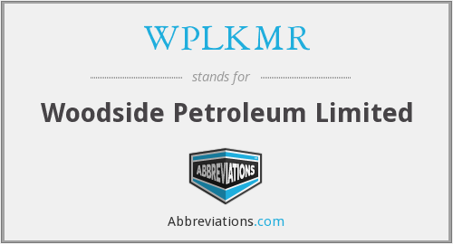 WPLKMR - Woodside Petroleum Limited